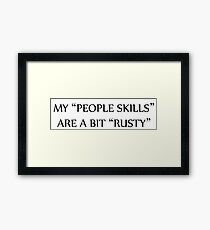 """My """"People Skills"""" Are A Bit """"Rusty"""" -- Supernatural Framed Print"""