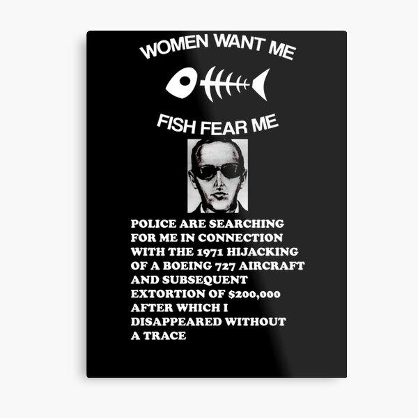 Women Want Me, Fish Fear Me  Metal Print