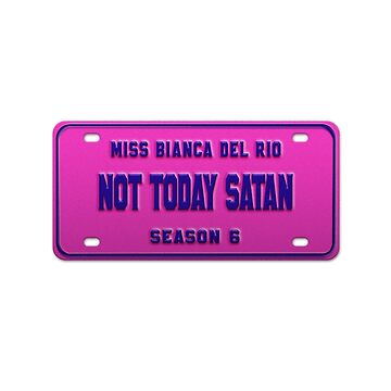 Not today satan! - Bianca Del Rio License Plate by nationalpride
