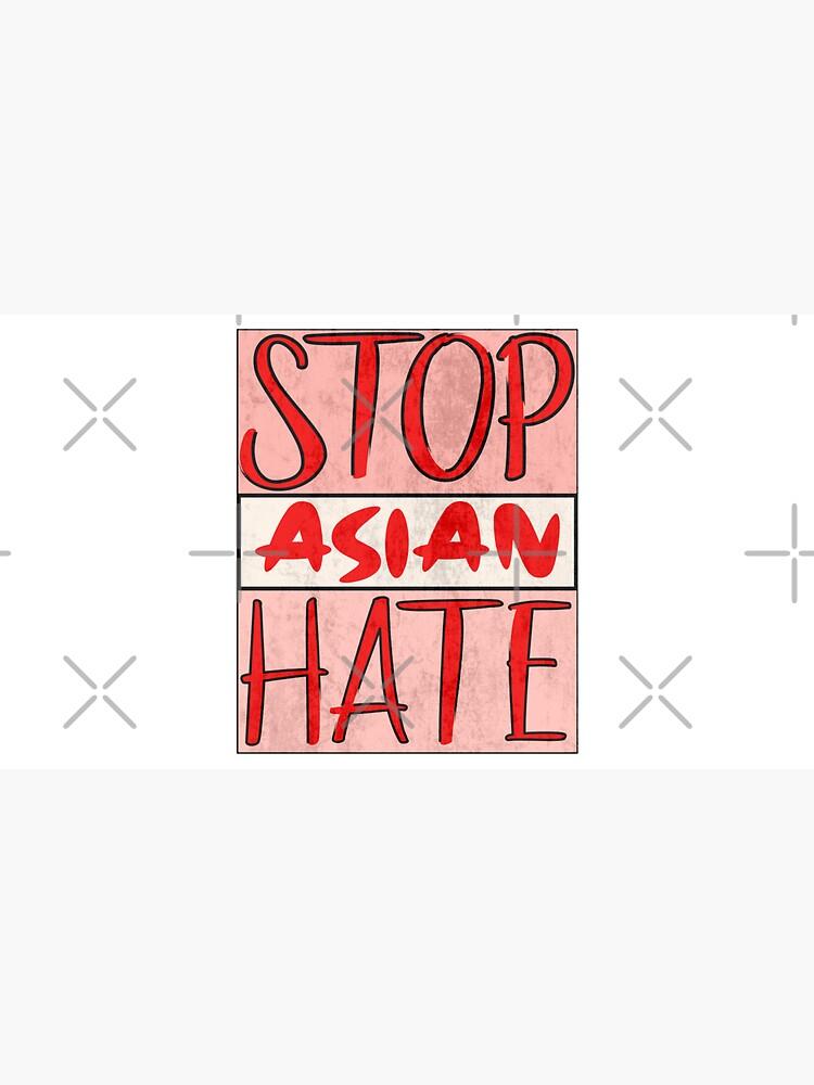 Asian Support- Stop Asian Hate - Anti Asian Racism Awareness by CWartDesign