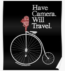 Have Camera Will Travel T-shirts & Gifts Poster