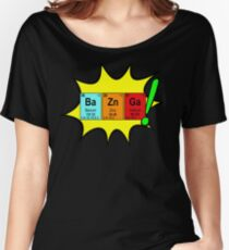 Bazinga! Humorous colorful chemistry geek design Women's Relaxed Fit T-Shirt