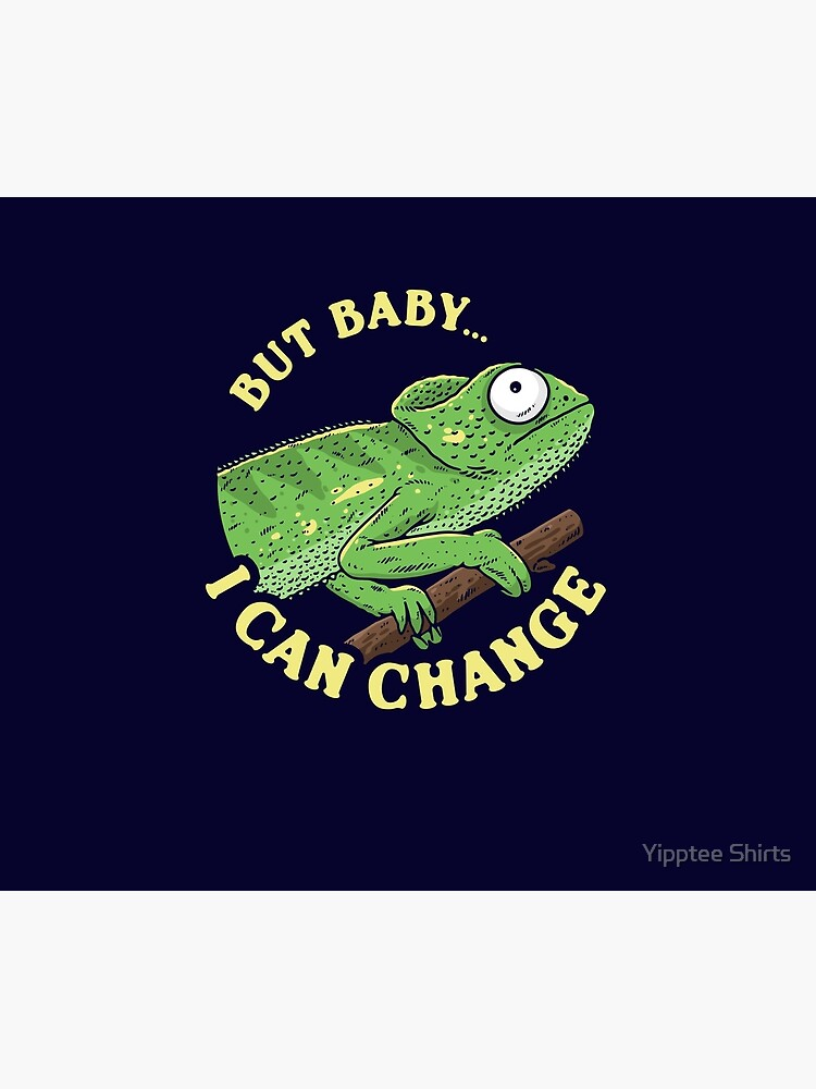 But Baby I Can Change by dumbshirts