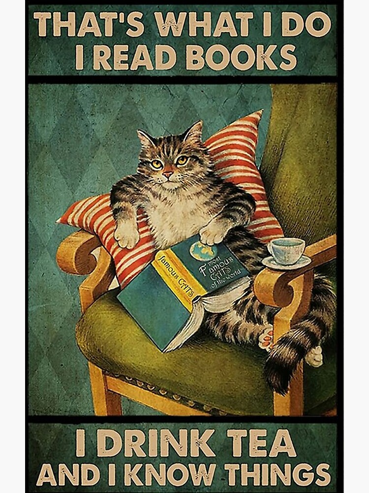 animal That's What I Do I Read Books i drink tea and i know things cat lover gifts by jhonmjhohns