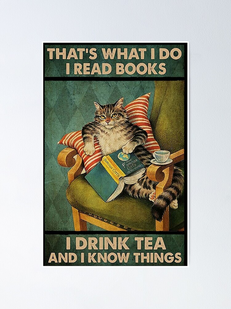 Alternate view of animal That's What I Do I Read Books i drink tea and i know things cat lover gifts Poster