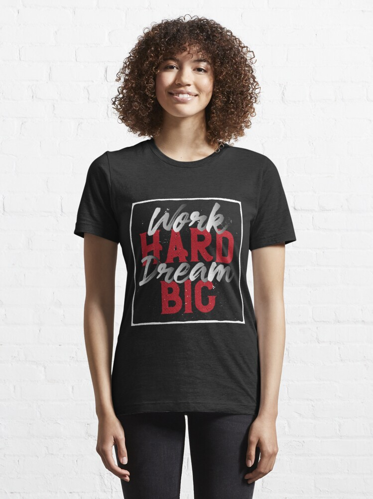 Alternate view of Work Hard Dream Big t-shirt Essential T-Shirt