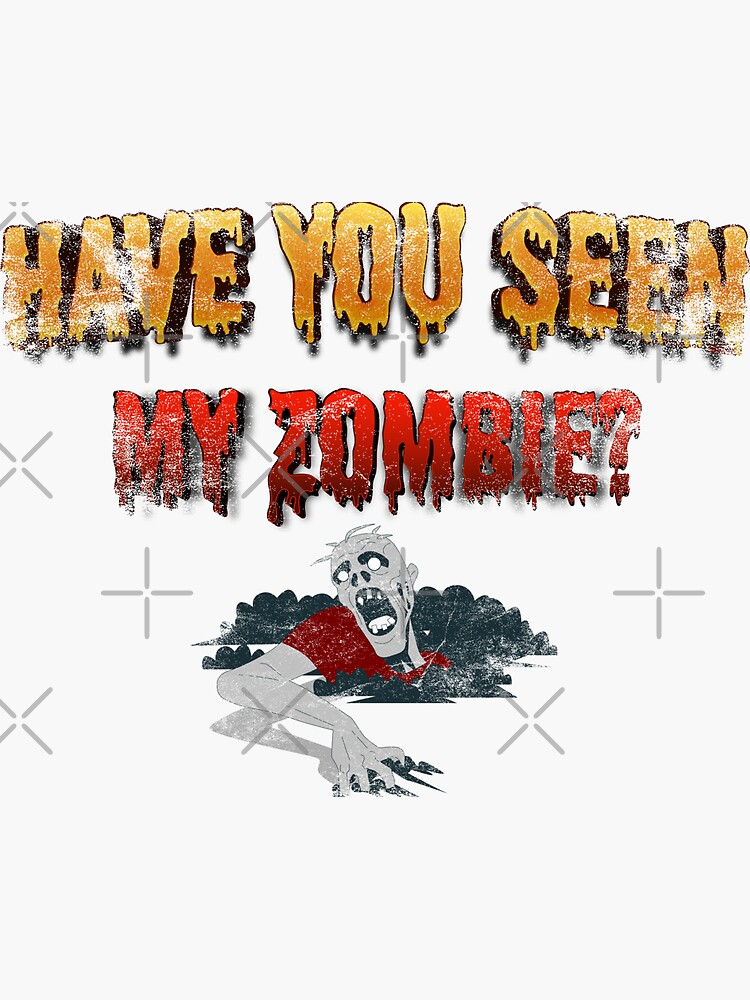 Have You Seen My Zombie black - funny zombie shirt - Zombie Flip Up - Funny Cute Zombie - walking zombie - Zombie Tee Shirt - Halloween Scary Horror shirt by shadowless07