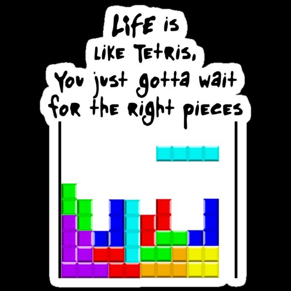 LIFE is like Tetris by jerasky