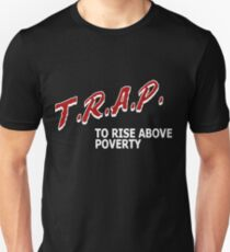 Trap To Rise Above Poverty - White  T-Shirt