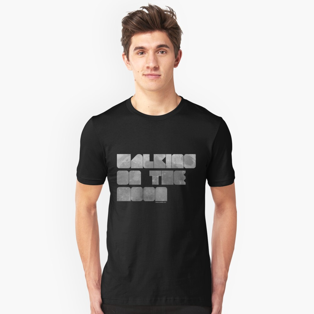 Walking on the Moon Unisex T-Shirt Front