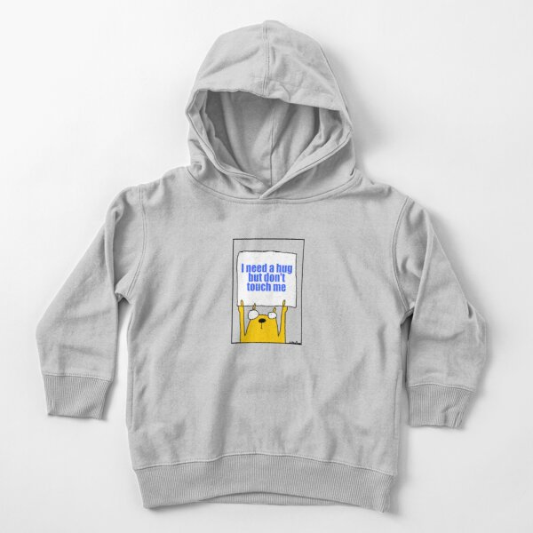 I need a hug but don't touch me Toddler Pullover Hoodie