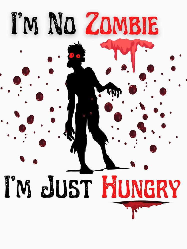 Zombie T-shirt- Im no zombie t-shirt by Something-Neat