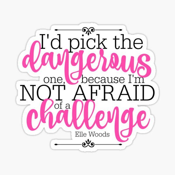 Not Afraid of a Challenge Sticker