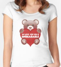 My Love For You Is Unbearable Women's Fitted Scoop T-Shirt