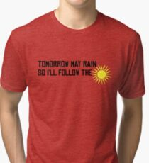 I'll Follow The Sun  Tri-blend T-Shirt