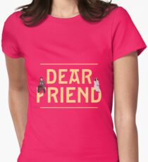 Dear Friend | She Loves Me T-Shirt