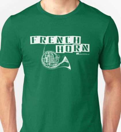 Label Me A French Horn (White Lettering) T-Shirt
