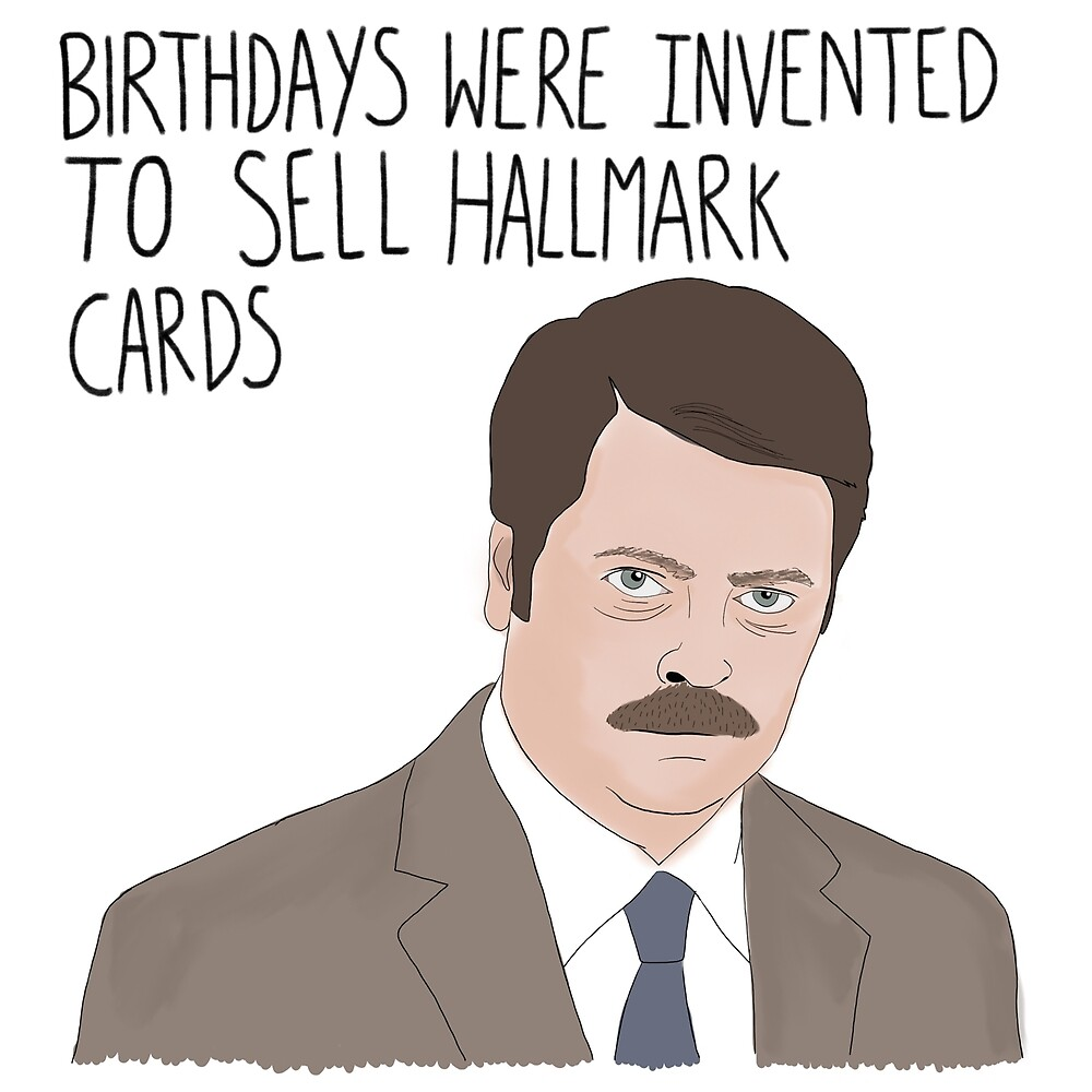 Ron Swanson Parks and Recreation Birthday quote by Kattypoos