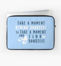 take a moment to find yourself Laptop Sleeve