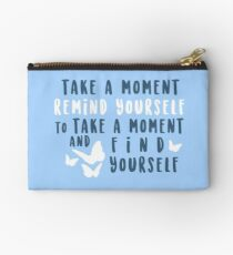 take a moment to find yourself Studio Pouch