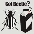 Got Beetle ? Black Text ( Clothing & Sticker) by PopCultFanatics