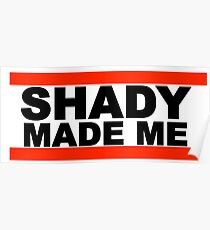 Shady Made Me Poster