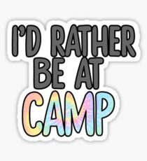 i'd rather be at camp Sticker