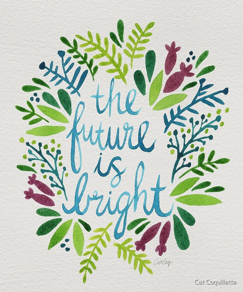 The Future is Bright – Watercolor by Cat Coquillette