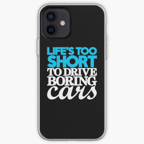 La vie est trop courte pour conduire des voitures ennuyeuses (1) Coque souple iPhone