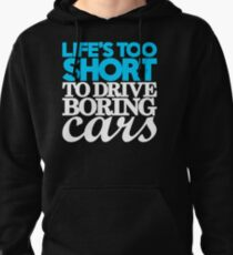 Life's too short to drive boring cars (1) Pullover Hoodie