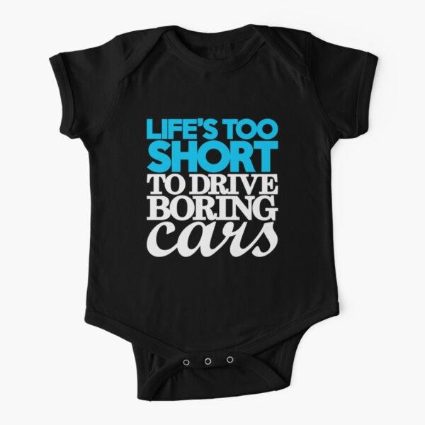 Das Leben ist zu kurz, um langweilige Autos zu fahren (1) Baby Body Kurzarm