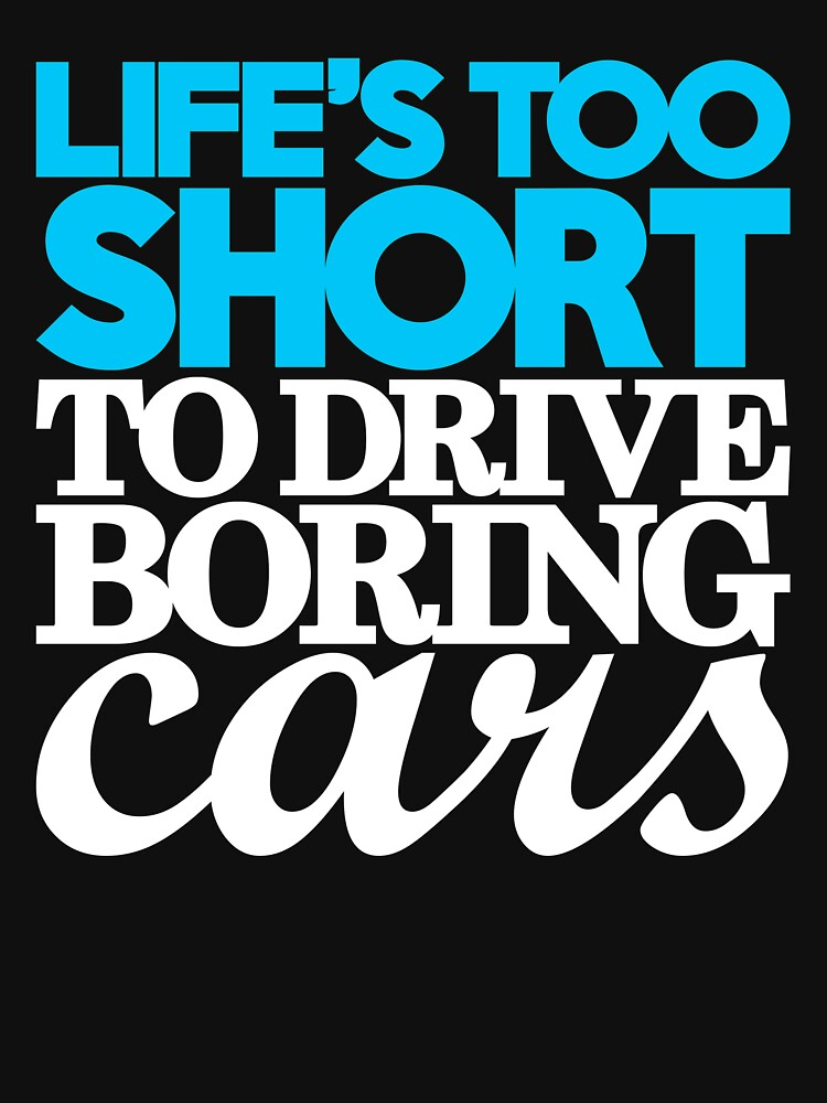 Lifes too short to drive boring cars (1) | Unisex T-Shirt