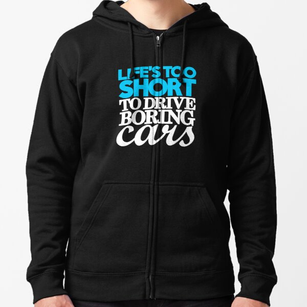 OS Gear Life is Too Short to Drive Boring Cars Mercedes Benz Sweatshirt