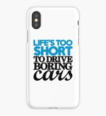 Life's too short to drive boring cars (2) iPhone Case/Skin