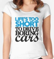 Life's too short to drive boring cars (2) Women's Fitted Scoop T-Shirt