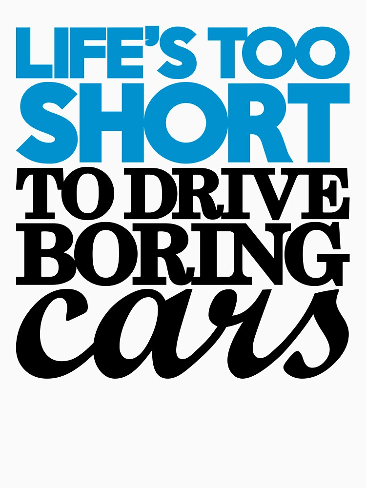 Lifes too short to drive boring cars (2) | Unisex T-Shirt