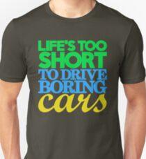 Life's too short to drive boring cars (3) T-Shirt