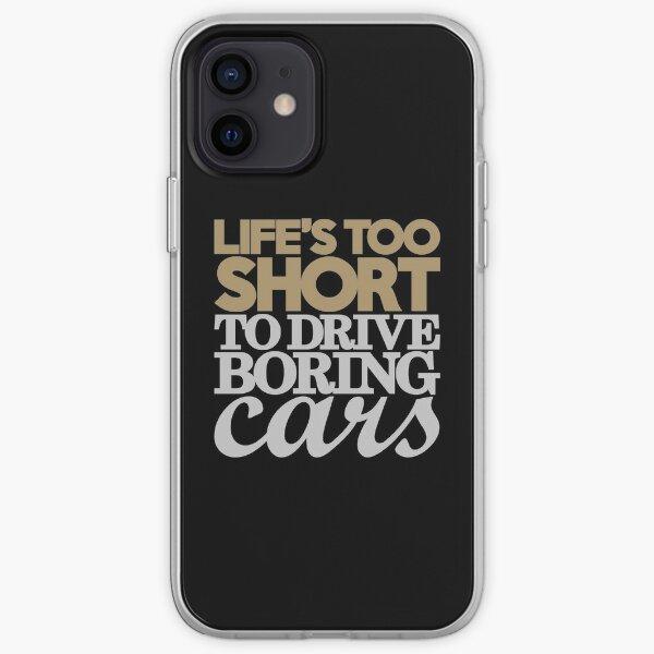 La vie est trop courte pour conduire des voitures ennuyeuses (6) Coque souple iPhone