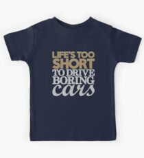 Life's too short to drive boring cars (6) Kids Tee