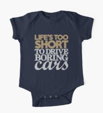 Life's too short to drive boring cars (6) One Piece - Short Sleeve