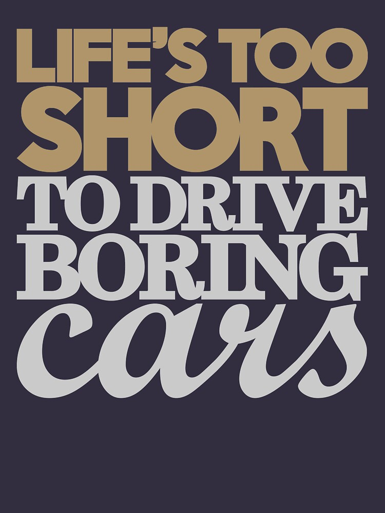 Lifes too short to drive boring cars (6) | Unisex T-Shirt