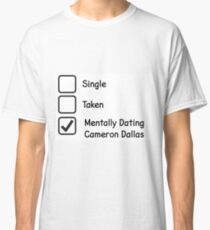 Mentally Dating Cameron Dallas Classic T-Shirt