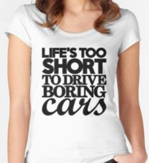 Life's too short to drive boring cars (7) Women's Fitted Scoop T-Shirt