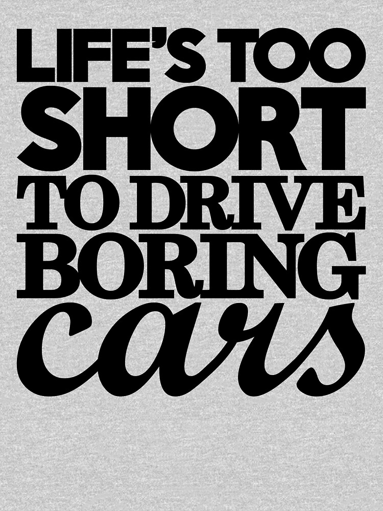 Lifes too short to drive boring cars (7) | Unisex T-Shirt