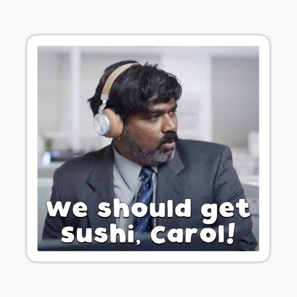 On devrait avoir des sushis, Carol! Sticker