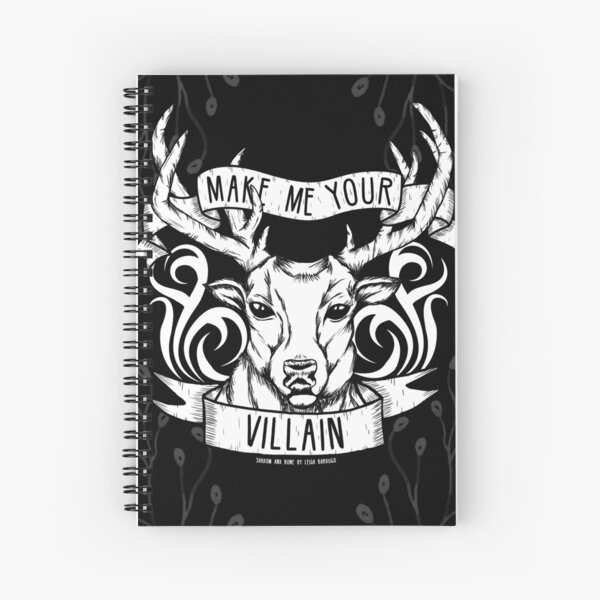 'Make me your villain' | Shadow and Bone Spiral Notebook