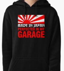 Made In Japan PERFECTED IN MY GARAGE (1) Pullover Hoodie