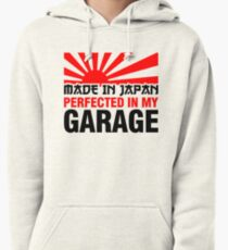 Made In Japan PERFECTED IN MY GARAGE (3) Pullover Hoodie