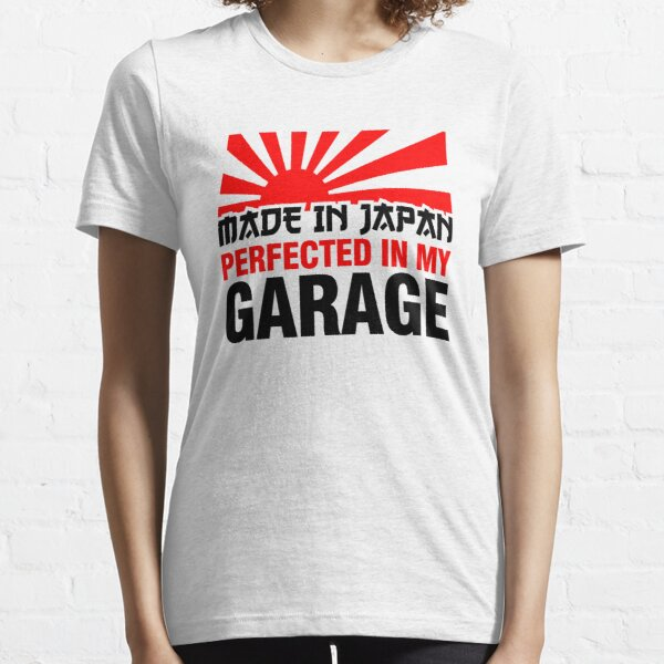 Made In Japan PERFECTED IN MY GARAGE (3) Essential T-Shirt