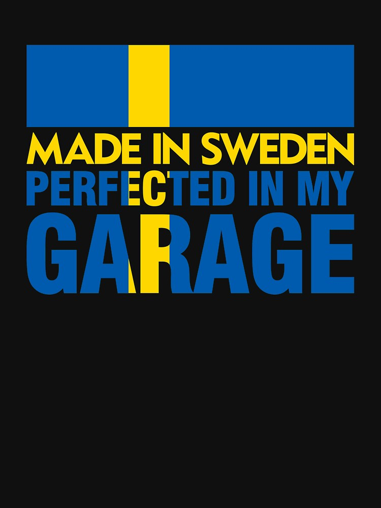 Made In Sweden PERFECTED IN MY GARAGE | Unisex T-Shirt